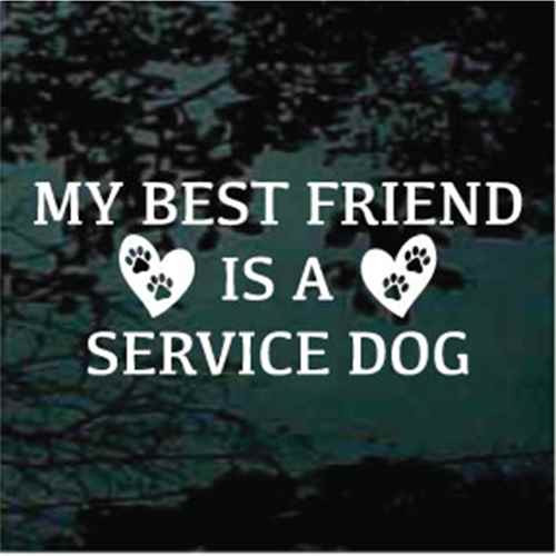 A Service Dog Is My Best Friend Decals
