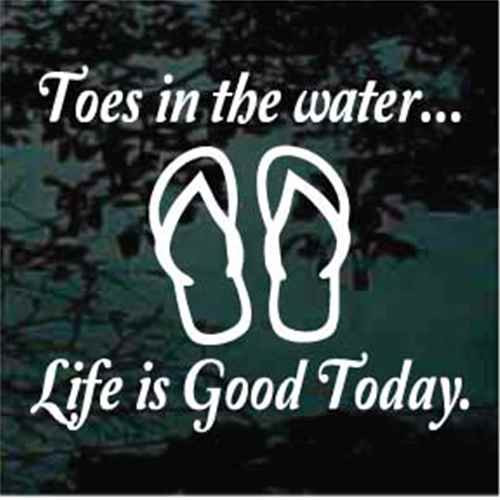 Toes In The Water Life Is Good Today Flip Flops