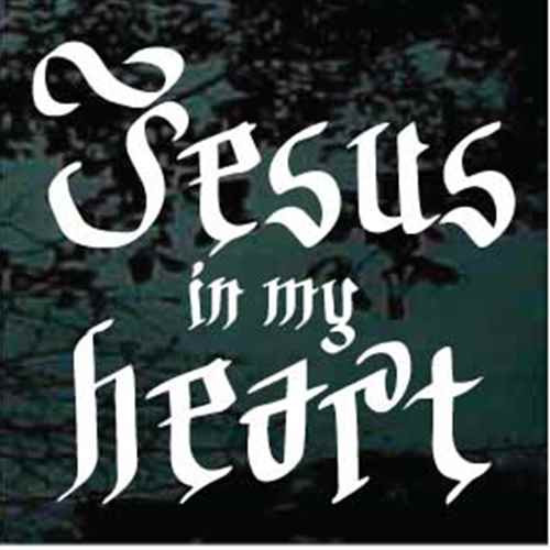 Jesus In My Heart Christian Quote Decals