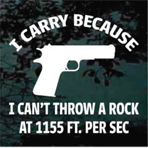 I Carry Because I Can't Throw A Rock