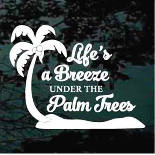 Life Is A Breeze Under The Palm Trees