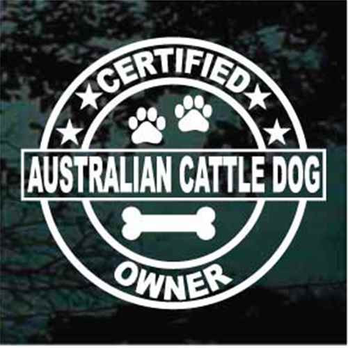 Certified Australian Cattle Dog Owner Window Decal