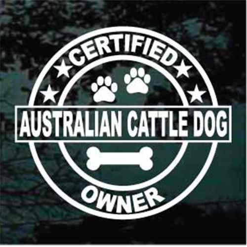 Certified Australian Cattle Dog Owner Window Decals
