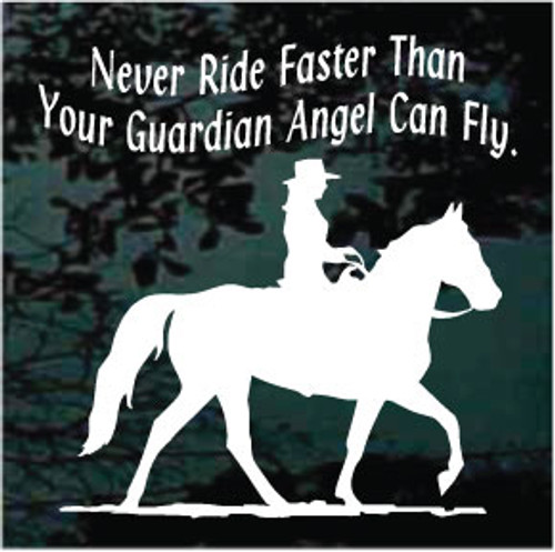Gaited Horse Silhouette Never Ride Faster Than Your Guardian Angel Can Fly Decals