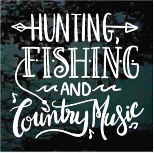 Hunting Fishing & Country Music