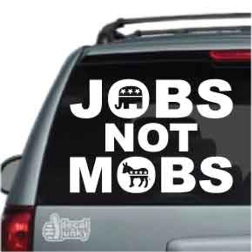 Jobs Not Mobs Car Decal