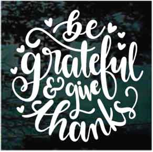 Be Grateful & Give Thanks Decals