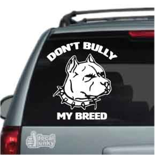 Don't Bully My Breed Pitbull Car Decal