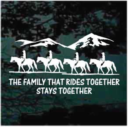 The Family That Rides Together Stays Together Horse Window Decal