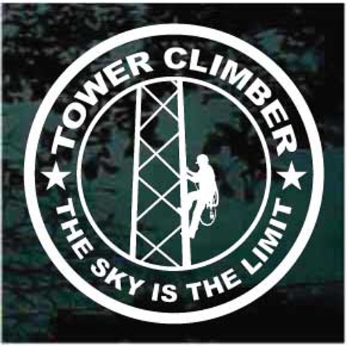 Tower Climber Window Decal The Sky Is The Limit