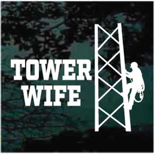 Tower Wife Tower Climber Window Decal