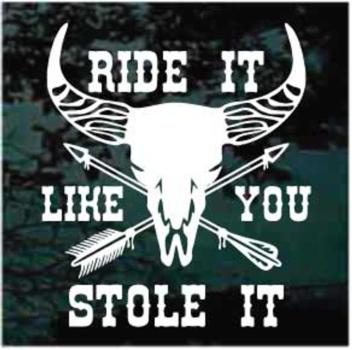 Ride It Like You Stole It Solid Bull Skull Bull Riding Window Decals