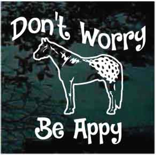 Don't Worry Be Appy Appaloosa Horse Window Decals