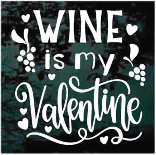 Wine Is My Valentine Decals