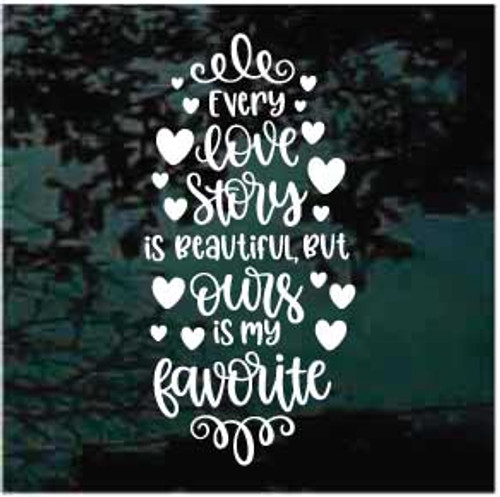 Every Love Story Is Beautiful Decals