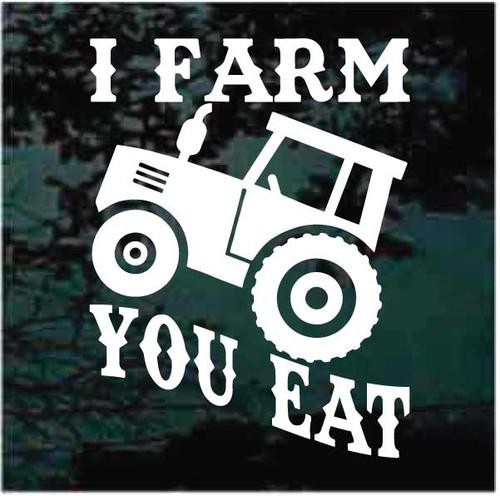 I Farm You Eat Farmer Decals