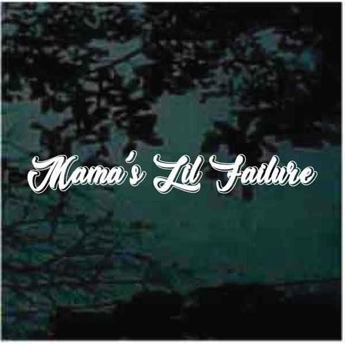 Mama's lil failure Custom Decals
