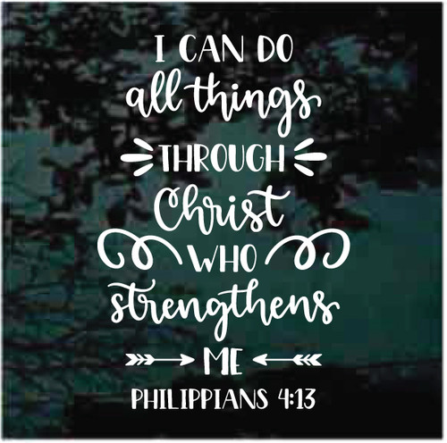 I Can Do All Things Through Christ Philippians 4:13 Decals