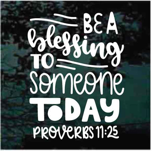 Be a Blessing To Someone Today Proverbs 12:25 Bible Verse Decals
