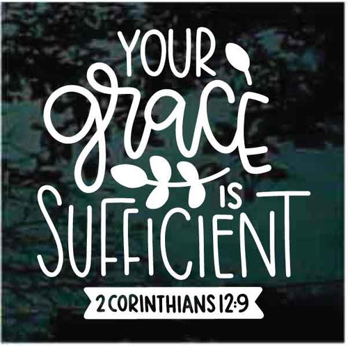 Your Grace Is Sufficient 2 Corinthians 12:9 Decals