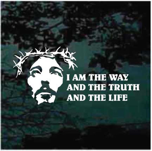 I Am The Way And The Truth And The Life Jesus Window Decals