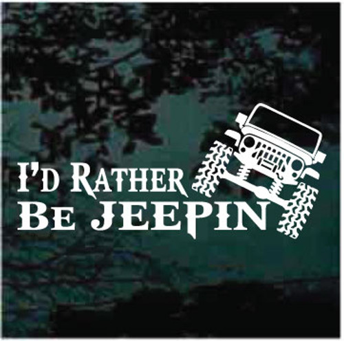 I'd Rather Be Jeepin Decals