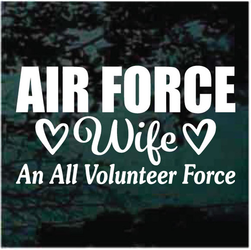 Air Force Wife An All Volunteer Force Window Decals