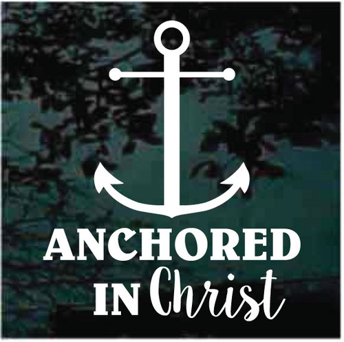 Anchored In Christ Window Decals