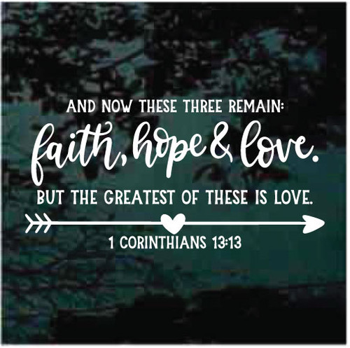And Now These Things Remain Hope Faith Love Bible Verse Window Decals