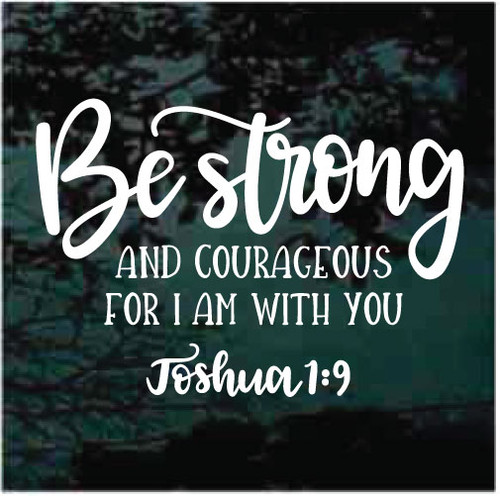Be Strong & Courageous Joshua 1:9 Bible Verse Window Decals