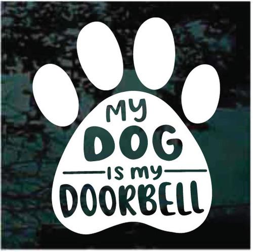 My Dog Is My Doorbell Window Decals