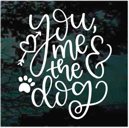 You Me The Dog With Heart & Paw Prints Window Decals