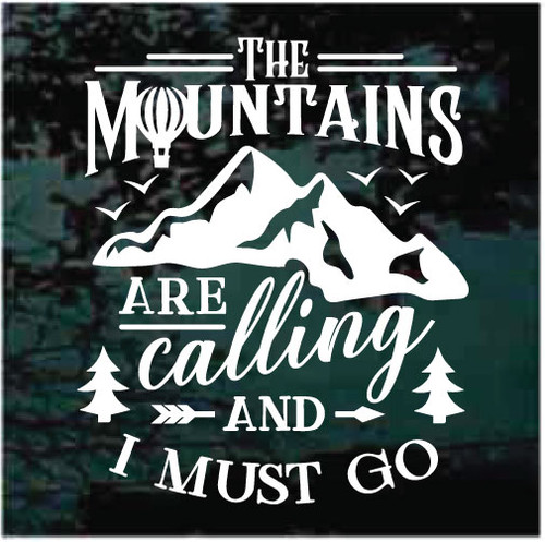 The Mountains Are Calling My Name & I Must Go Window Decals