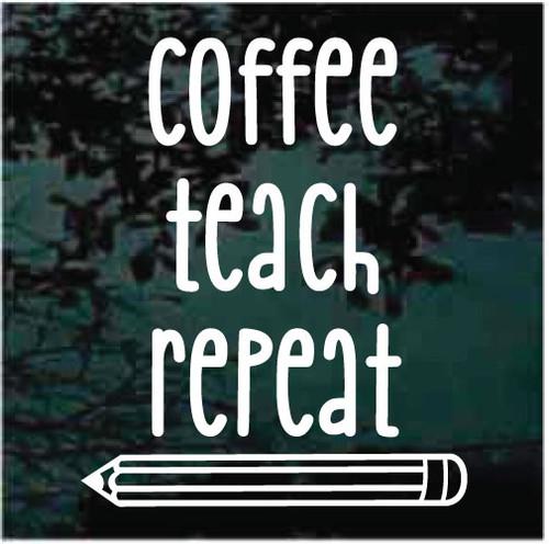 Coffee Teach Repeat Window Decals