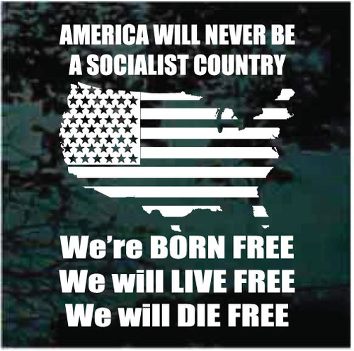 America Will Never Be A Socialist Country Window Decals