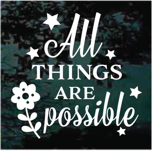 All Things Are Possible Window Decals