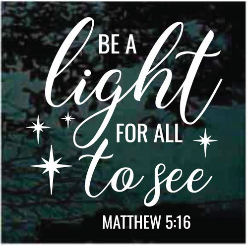 Be A Light For All To See Bible Verse Window Decals