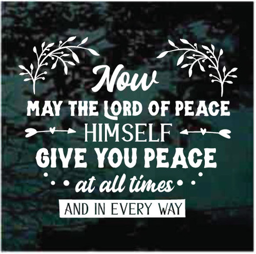Now May The Lord Of Peace Himself Give You Peace Window Decals