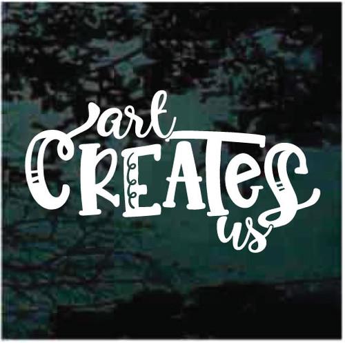 Art Creates Us Window Decals