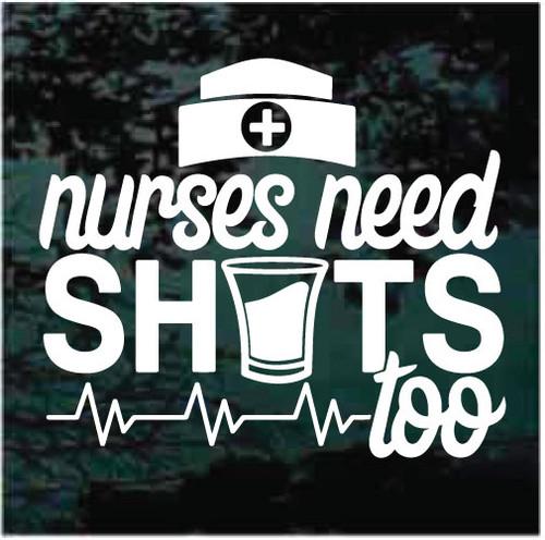 Nurses Need Shots Too Window Decals