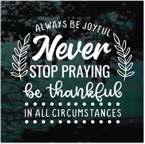 Always Be Joyful Never Stop Praying Window Decals