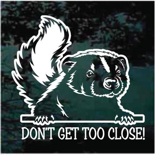 Don't Get Too Close Skunk Window Decals