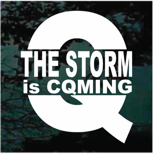 The Q Storm Is Coming Decals & Stickers | Decal Junky