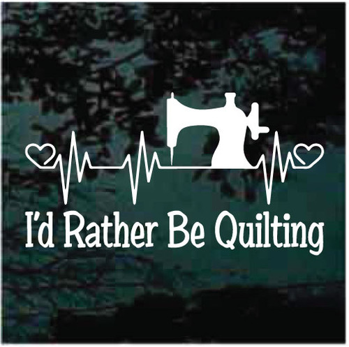 I'd Rather Be Quilting Car Decals