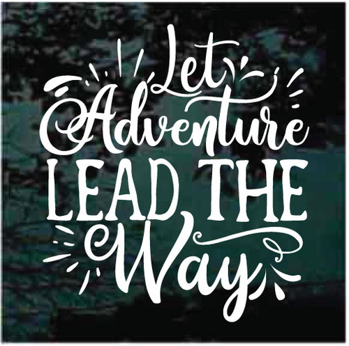 Let Adventure Lead The Way Decals