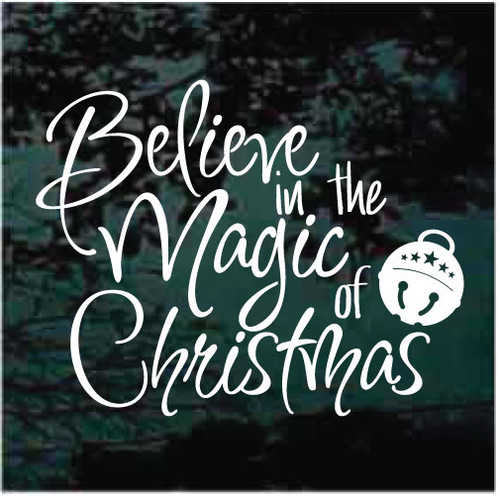 Believe In The Magic Of Christmas Decals