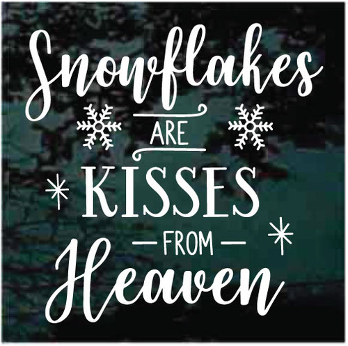 Snowflakes Are Kisses From Heaven Decals