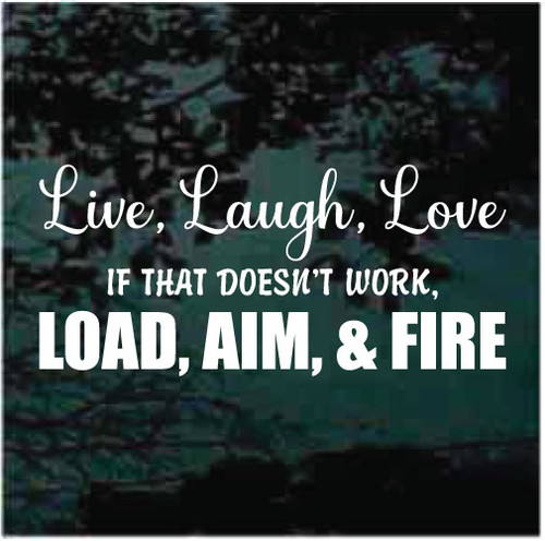 Live Laugh Love Load Aim & Fire Decals
