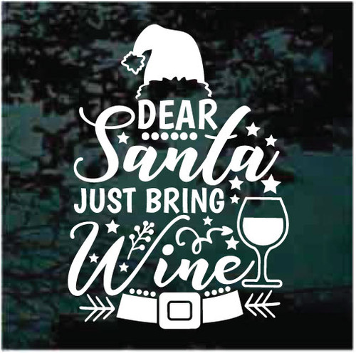 Dear Santa Just Bring Wine Decals