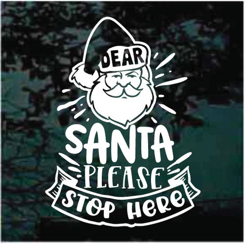 Dear Santa Please Stop Here Decals